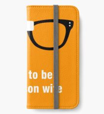 I want to be your prisoner wife - Alex Vause - OITNB iPhone Wallet/Case/Skin