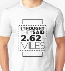 I Thought They Said 2.62 Miles Funny Graphic Fitness Marathon T-Shirt For Runners T-Shirt