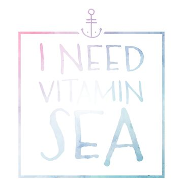 I Need Vitamin Sea by imfine