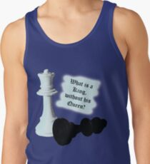 What is a King without his Queen? Tank Top