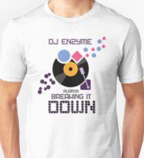 DJ Enzyme - Always Breaking It Down Unisex T-Shirt