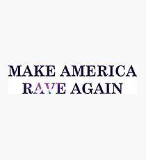 Make America Rave Again Photographic Print