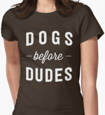 Dogs before Dudes Womens Fitted T-Shirt