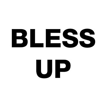 Bless Up by DJBALOGH