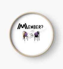 Member you killed me? Clock