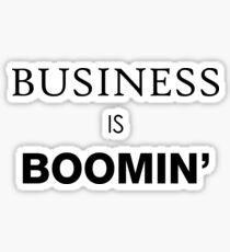 Business Is Boomin' Sticker