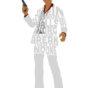 Tony Montana from Scarface Typography Quote Design by GrantP93