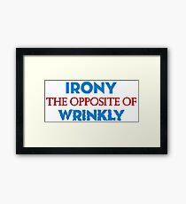 Irony Framed Print
