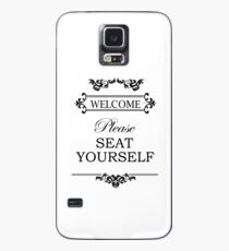 Welcome - Please Seat Yourself Case/Skin for Samsung Galaxy