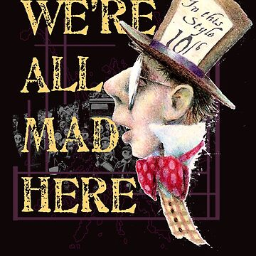 MAD HATTER by wilbur32557