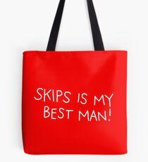 Skips is my best man! Tote Bag