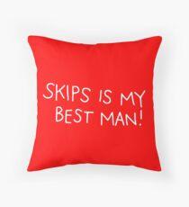 Skips is my best man! Throw Pillow