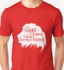 For Knight Or For Knave, Fortune Favors The Brave T-Shirt