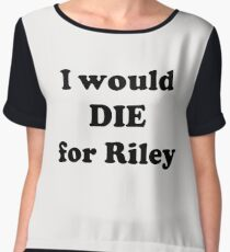 I Would Die for Riley Women's Chiffon Top
