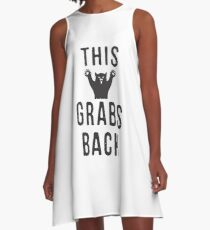 This Pussy Grabs Back #lovetrumpshate, #unitedagainsthate A-Line Dress