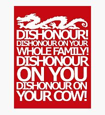 Dishonour on your cow!  Photographic Print