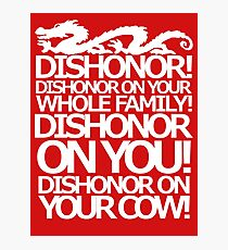 Dishonor on your cow. [US Spelling]  Photographic Print