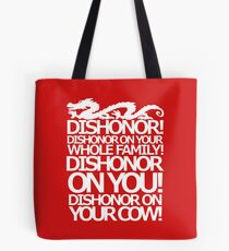 Dishonor on your cow. [US Spelling]  Tote Bag