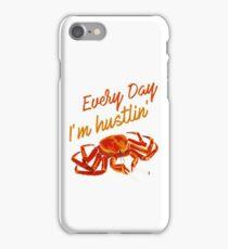 Every Day I'm Hustlin' Crab 420  iPhone Case/Skin