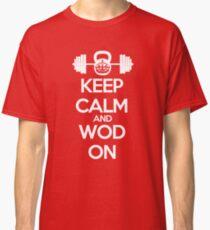 Keep Calm and WOD On Classic T-Shirt