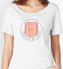In bacon we trust Women's Relaxed Fit T-Shirt