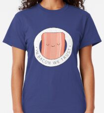 In bacon we trust Classic T-Shirt