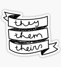 They, Them, Theirs Sticker
