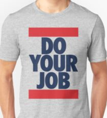 Do Your Job (BLUE) Unisex T-Shirt