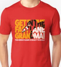 Get In the Fast Lane Unisex T-Shirt