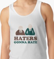 Haters Gonna Hate Statler and Waldorf Muppet Humor Men's Tank Top