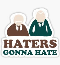 Haters Gonna Hate Statler and Waldorf Muppet Humor Sticker