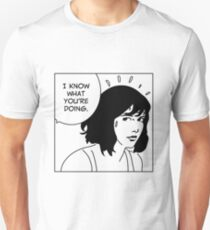I Know What You're Doing Unisex T-Shirt