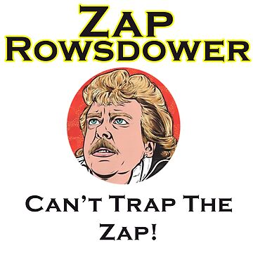 Zap Rowsdower by GnomeRockCinema