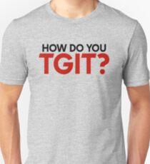 How Do You #TGIT? Unisex T-Shirt