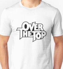 Over The Top Unisex T-Shirt