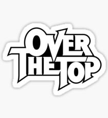 Over The Top Sticker
