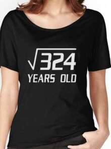 18 Years Old Square Root 324 18th Birthday T-Shirt Women's Relaxed Fit T-Shirt