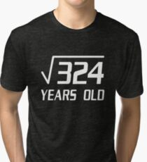 18 Years Old Square Root 324 18th Birthday T Shirt Tri Blend
