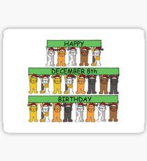 Cats celebrating birthdays on December 8th. Sticker