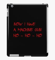 HO-HO-HO Now I Have A Machine Gun DIE HARD XMAS GEEK FUNNY HUMOUR QUOTE iPad Case/Skin