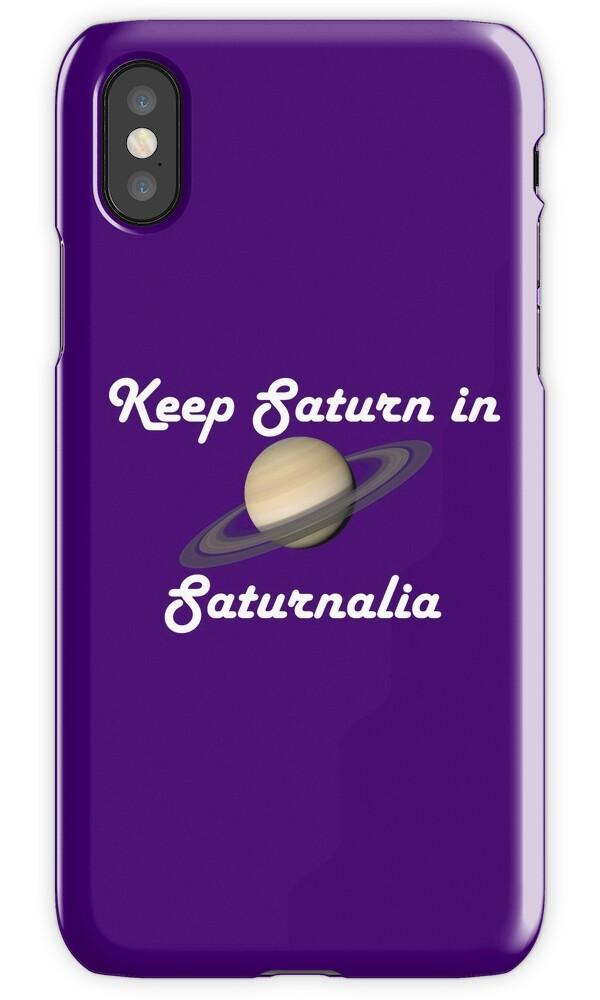Keep Saturn In Saturnalia