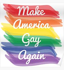 Make America Gay Again Poster