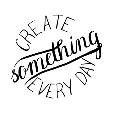 Create something every day, black by ZsaMo