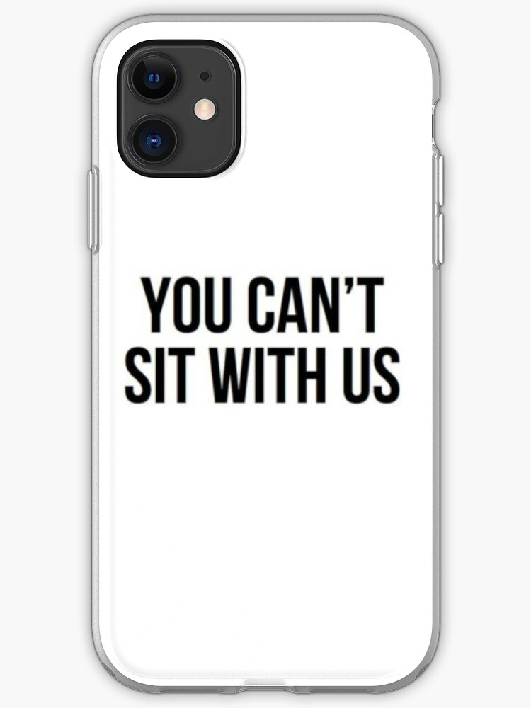 You Can t Sit Whit Us iphone case