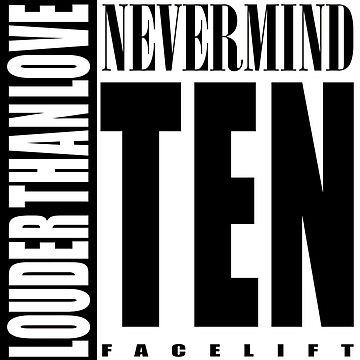 Nevermind Ten Facelift Louder than the Sound Grunge albums White version by jorgebld
