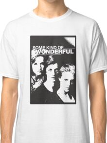 Some Kind of Wonderful Classic T-Shirt