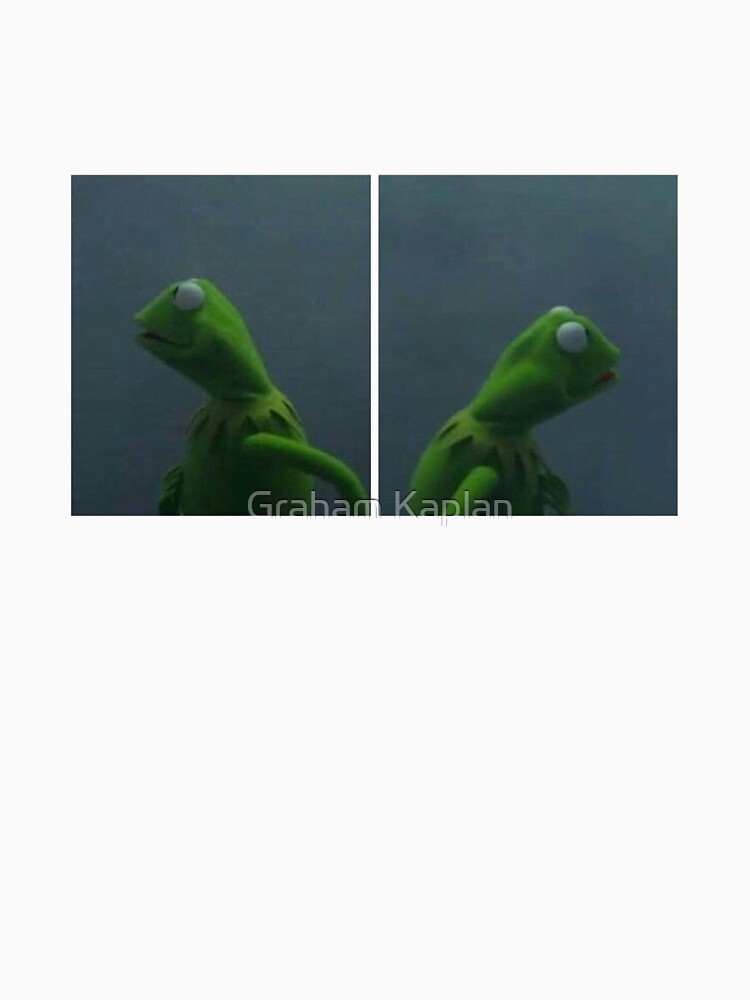 Kermit Meme Classic T Shirt By Kaplang19 Redbubble