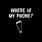 Where Is My Phone? by Jay Williams