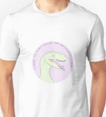 Chaos is what killed the dinosaurs darling Unisex T-Shirt