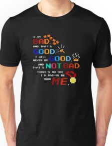 No One I'd Rather Be Unisex T-Shirt